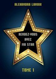 RDV Avec Ma Star 1